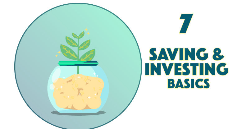 7. Saving & Investing Basics