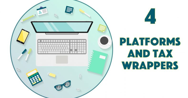 4. Platforms and Tax Wrappers