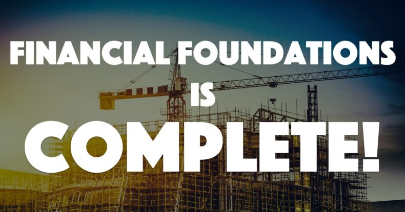 Financial Foundations Is COMPLETE!